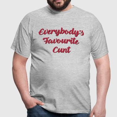 Everybodys favourite cunt funny text - Men's T-Shirt