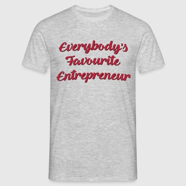 Everybodys favourite entrepreneur funny  - Men's T-Shirt