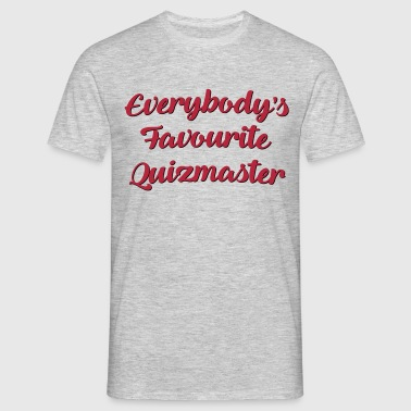 Everybodys favourite quizmaster funny te - Men's T-Shirt