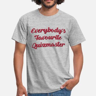 Quizmaster Everybodys favourite quizmaster funny te - Men's T-Shirt