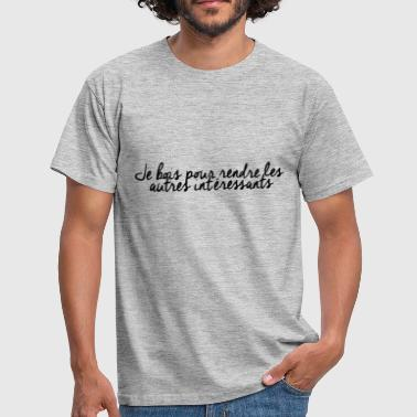 Citation alcool - T-shirt Homme