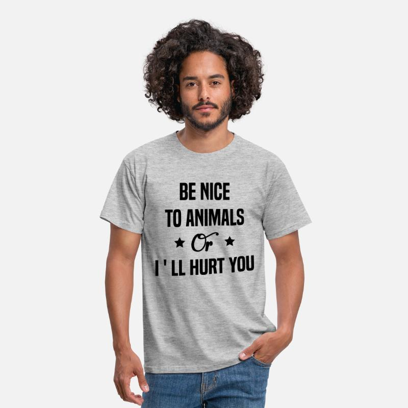 Animal Rescue T-Shirts - Be Nice To Animals or I'll Hurt You  - Men's T-Shirt heather grey