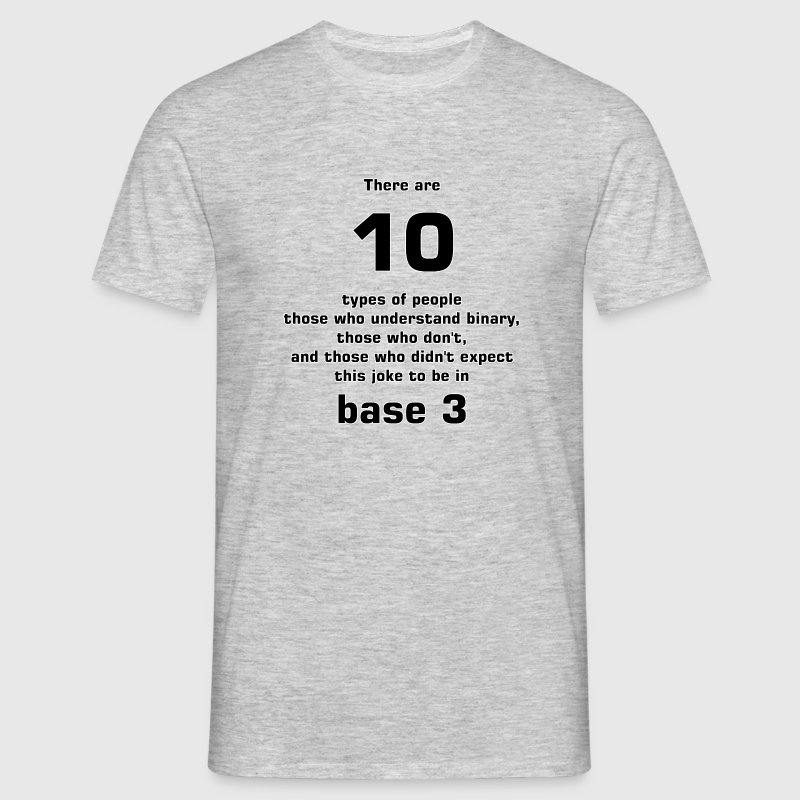 There are10 types of people base 3 - Männer T-Shirt