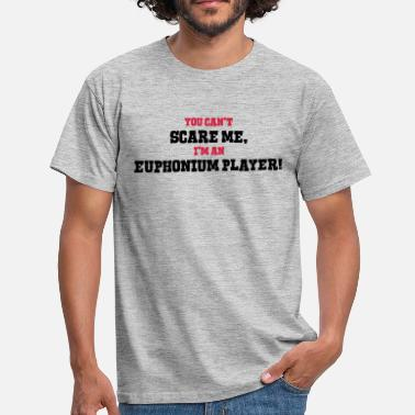 Eufonium Player euphonium player cant scare me - Men's T-Shirt