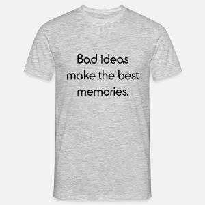Bad Ideas make the best memories. von WeMakeItLit | Spreadshirt
