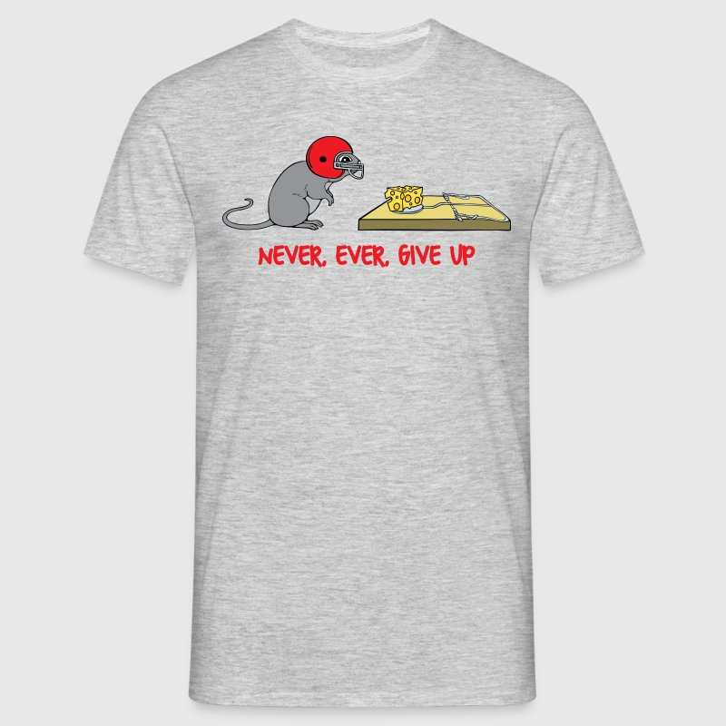 Never ever give up - T-shirt Homme