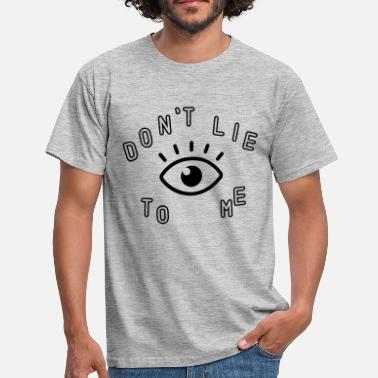 Fick Monster don't lie to me - Männer T-Shirt