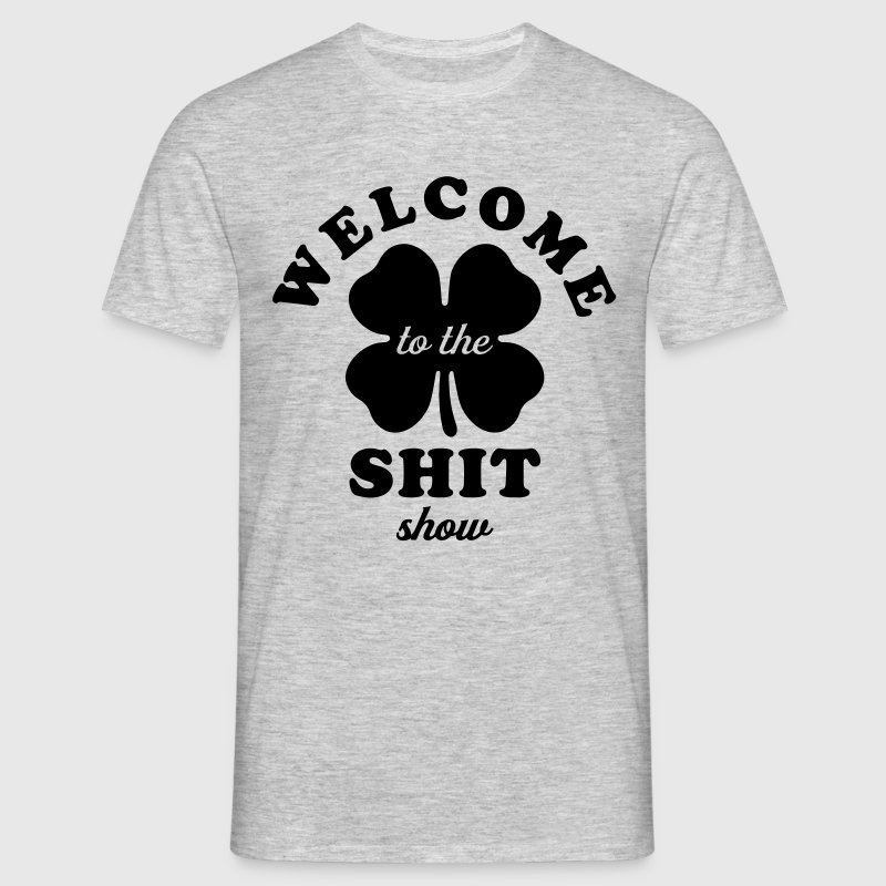 Welcome To The Shit Show - Men's T-Shirt