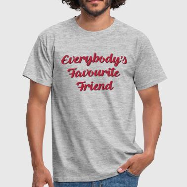 Everybodys favourite friend funny text - Men's T-Shirt