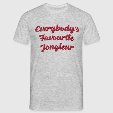 Everybodys favourite jongleur funny text - Men's T-Shirt
