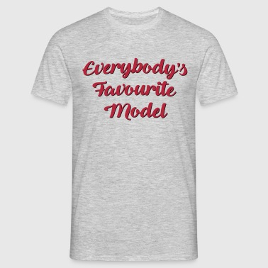 Everybodys favourite model funny text - Men's T-Shirt