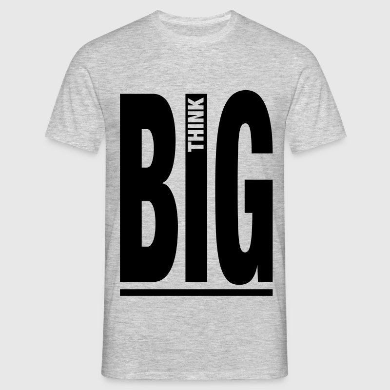 THINK BIG - Männer T-Shirt