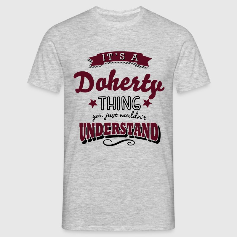 its a doherty name surname thing - Men's T-Shirt