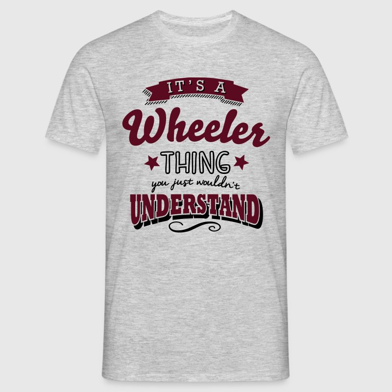 its a wheeler name surname thing - Men's T-Shirt