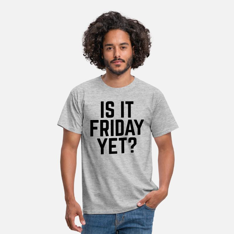 Friday T-Shirts - Is It Friday Yet? - Men's T-Shirt heather grey