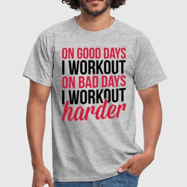 Workout Harder  - T-shirt Homme