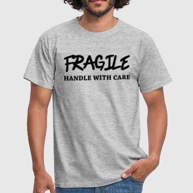 Fragile - Handle with care - Mannen T-shirt