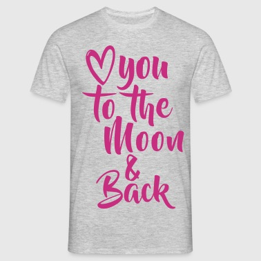 LOVE YOU TO THE MOON - Men's T-Shirt