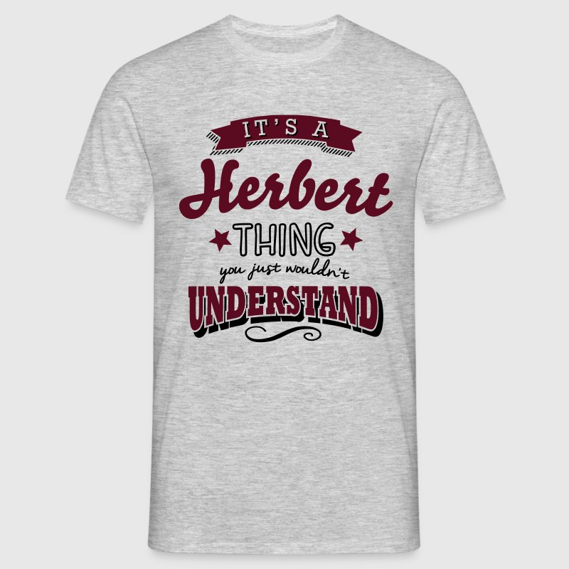 its a herbert name surname thing - Men's T-Shirt
