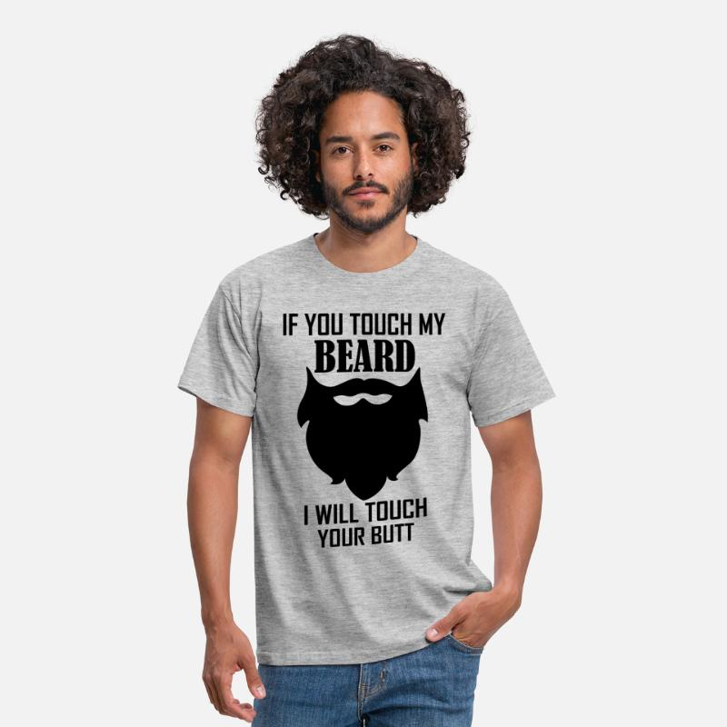 Beard T-Shirts - Warning If You Touch My Beard Will Touch Your Butt - Men's T-Shirt heather grey