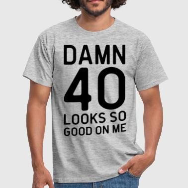 40 Looks Good Birthday Quote - Men's T-Shirt