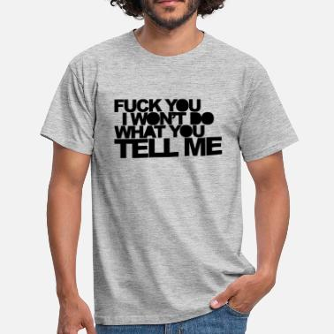 Fuck Dig &amp Won't Do Tell Me Music Quote - T-shirt mænd