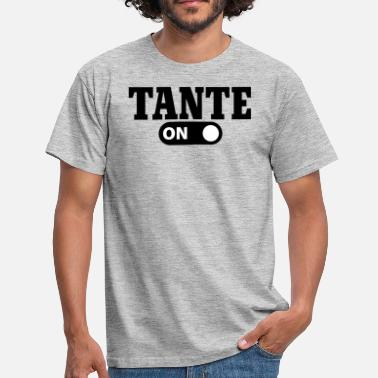Tante On Tante on - Männer T-Shirt