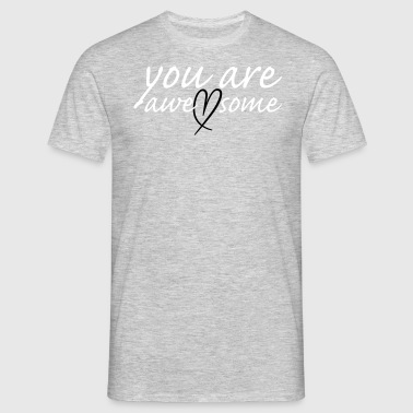 you are awesome Herz - Männer T-Shirt