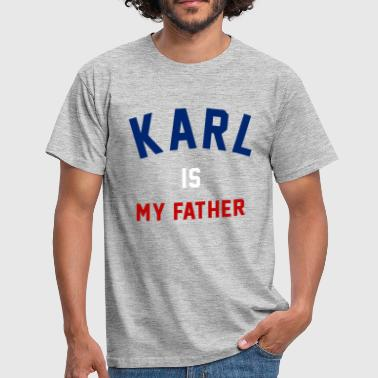 Karl Is My Father Karl Is My Father Quote - Men's T-Shirt