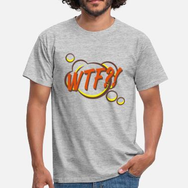 WTF - What the fuck? - Männer T-Shirt