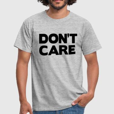 Don't care - T-shirt Homme