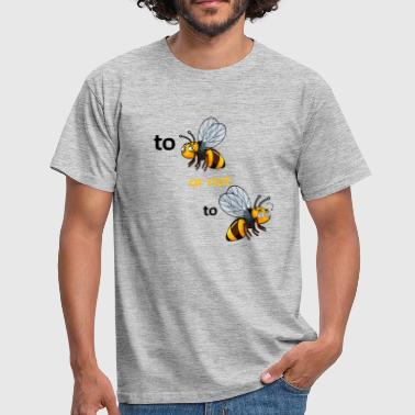 bee or not to bee - Men's T-Shirt