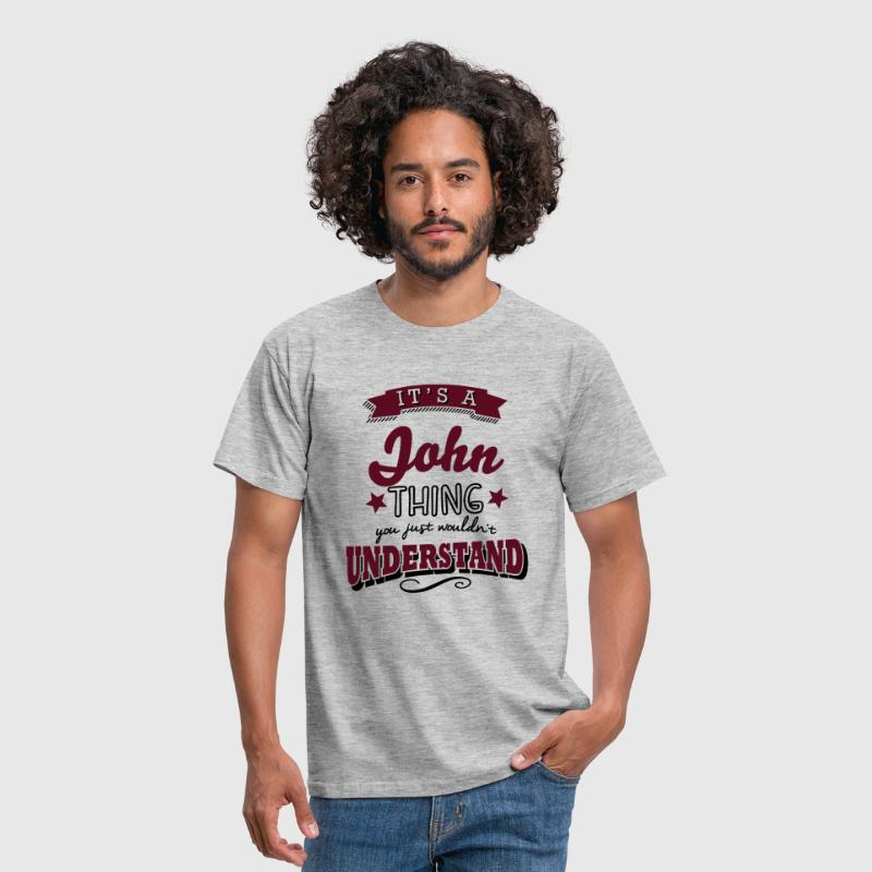 its a john name surname thing - Men's T-Shirt