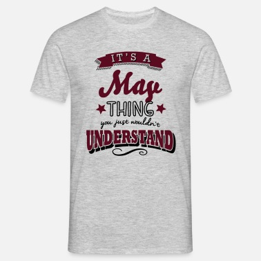 Thing its a may name surname thing - Men's T-Shirt