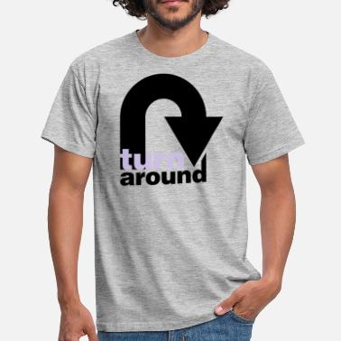 Turn Pfeil turn around - Männer T-Shirt