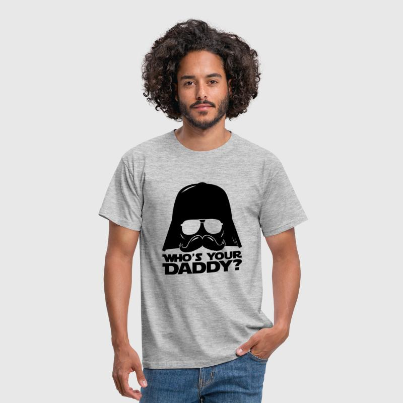 Cool Who's your daddy quote - Men's T-Shirt