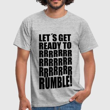 lets get ready to rumble - Männer T-Shirt