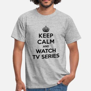 Tv Series Keep calm watch tv series - Maglietta da uomo