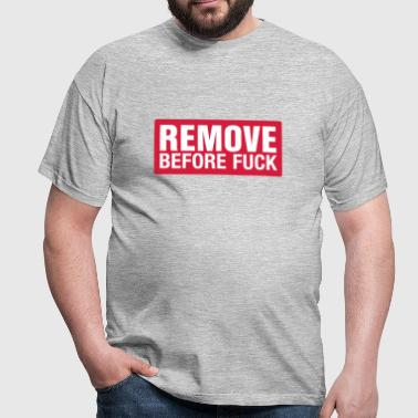 Remove before fuck - Männer T-Shirt