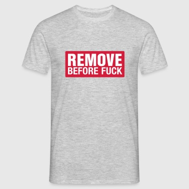 Remove before fuck - T-shirt Homme