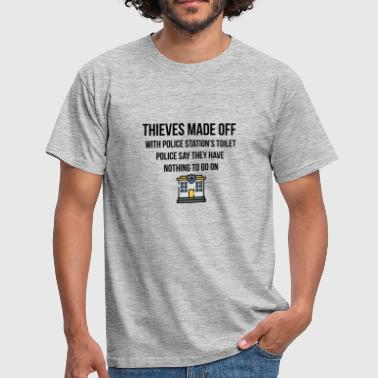 Thieves Thieves made with police stations toilet - Men's T-Shirt
