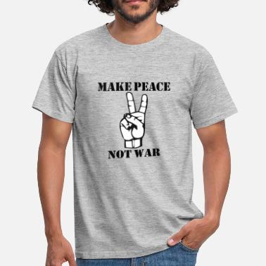 Make Peace Not War Make Peace Not War - Men's T-Shirt