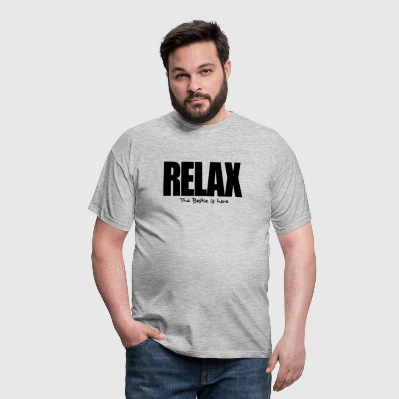 relax the bestie is here - Men's T-Shirt