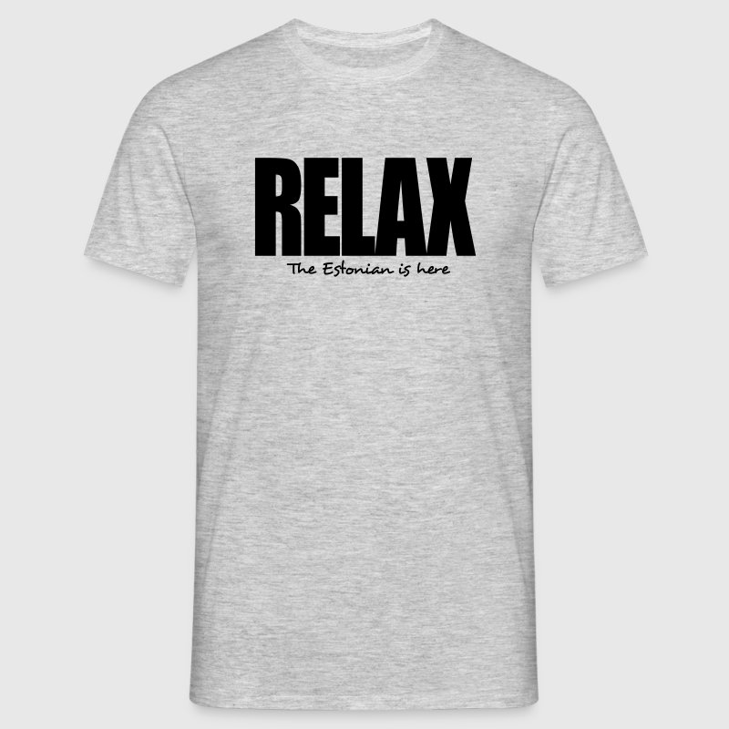 relax the estonian is here - Men's T-Shirt