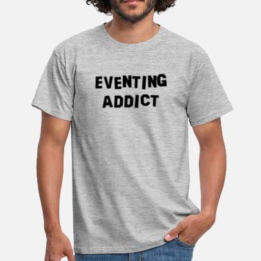 Events eventing addict - Men's T-Shirt