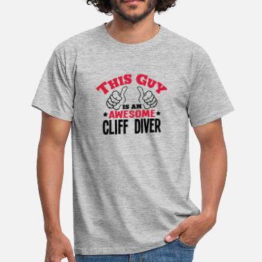 Cliff this guy is an awesome cliff diver 2col - Men's T-Shirt