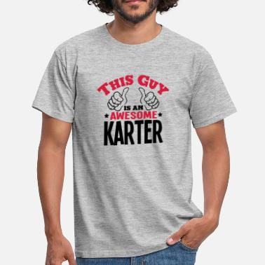 Karter this guy is an awesome karter 2col - Men's T-Shirt