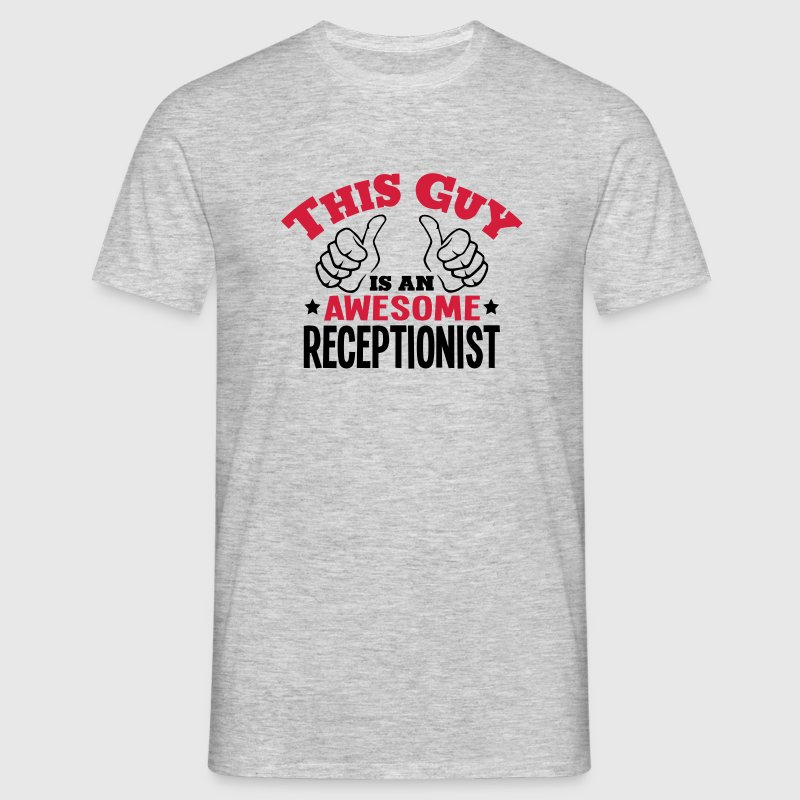 this guy is an awesome receptionist 2col - Men's T-Shirt