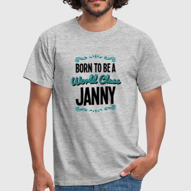 janny born to be world class 2col - Men's T-Shirt
