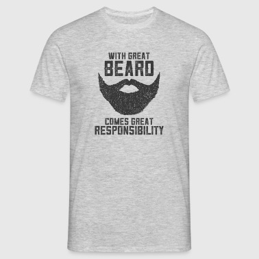 With Great Beard Comes Great Responsibility - T-shirt Homme